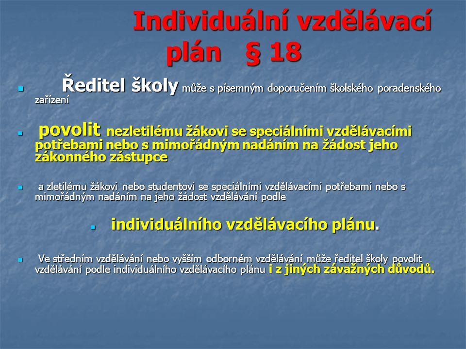 Individuální vzdělávací plán § 18