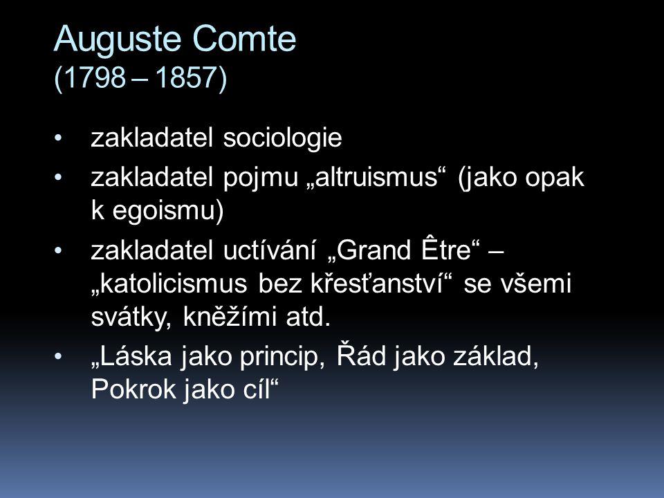 Auguste Comte (1798 – 1857) zakladatel sociologie