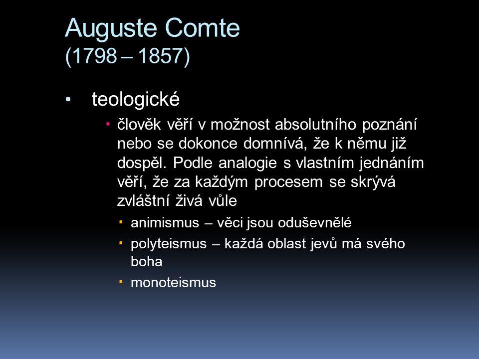 Auguste Comte (1798 – 1857) teologické