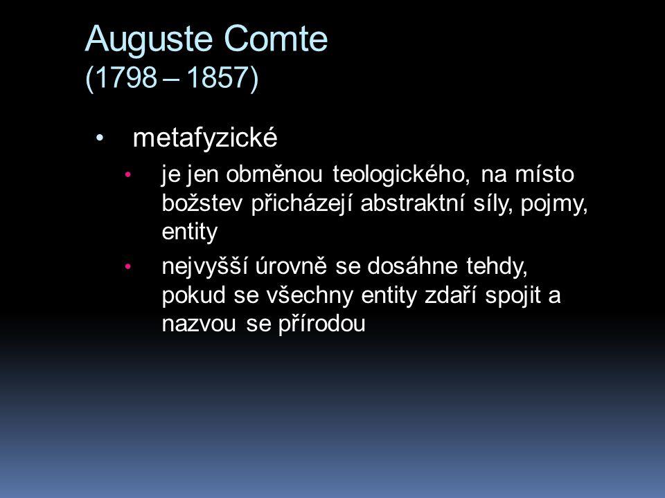 Auguste Comte (1798 – 1857) metafyzické
