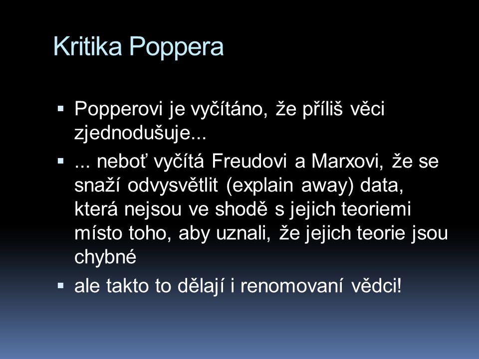 Kritika Poppera Popperovi je vyčítáno, že příliš věci zjednodušuje...