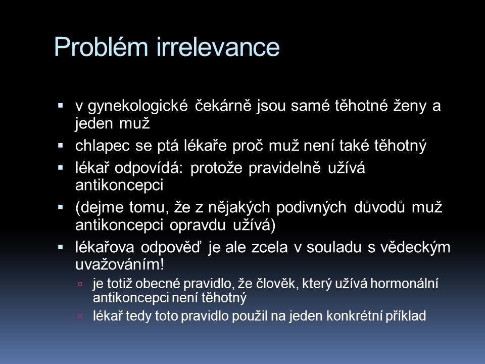 Problém irrelevance v gynekologické čekárně jsou samé těhotné ženy a jeden muž. chlapec se ptá lékaře proč muž není také těhotný.