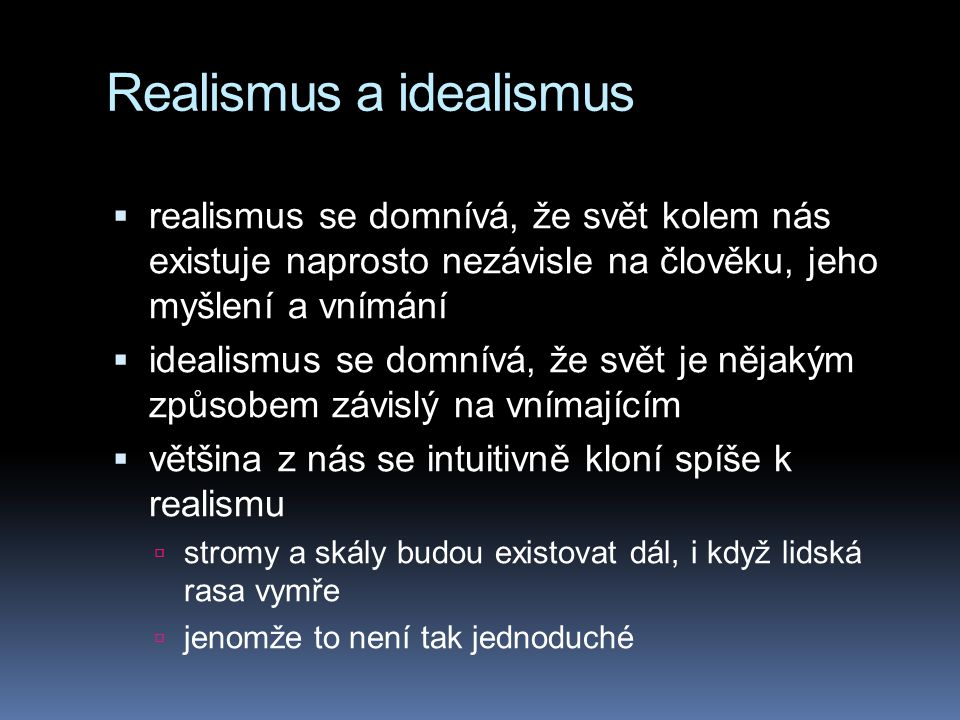 Realismus a idealismus
