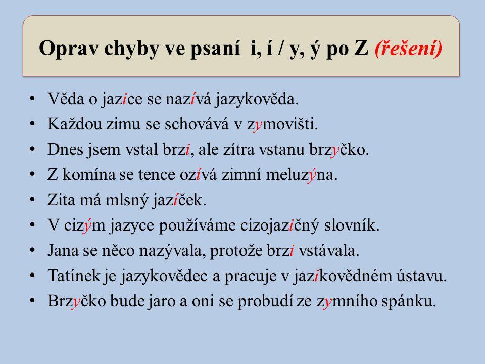 Oprav chyby ve psaní i, í / y, ý po Z (řešení)