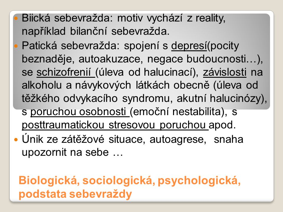 Biologická, sociologická, psychologická, podstata sebevraždy
