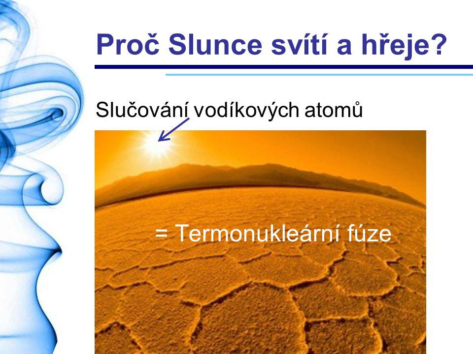 Proč Slunce svítí a hřeje