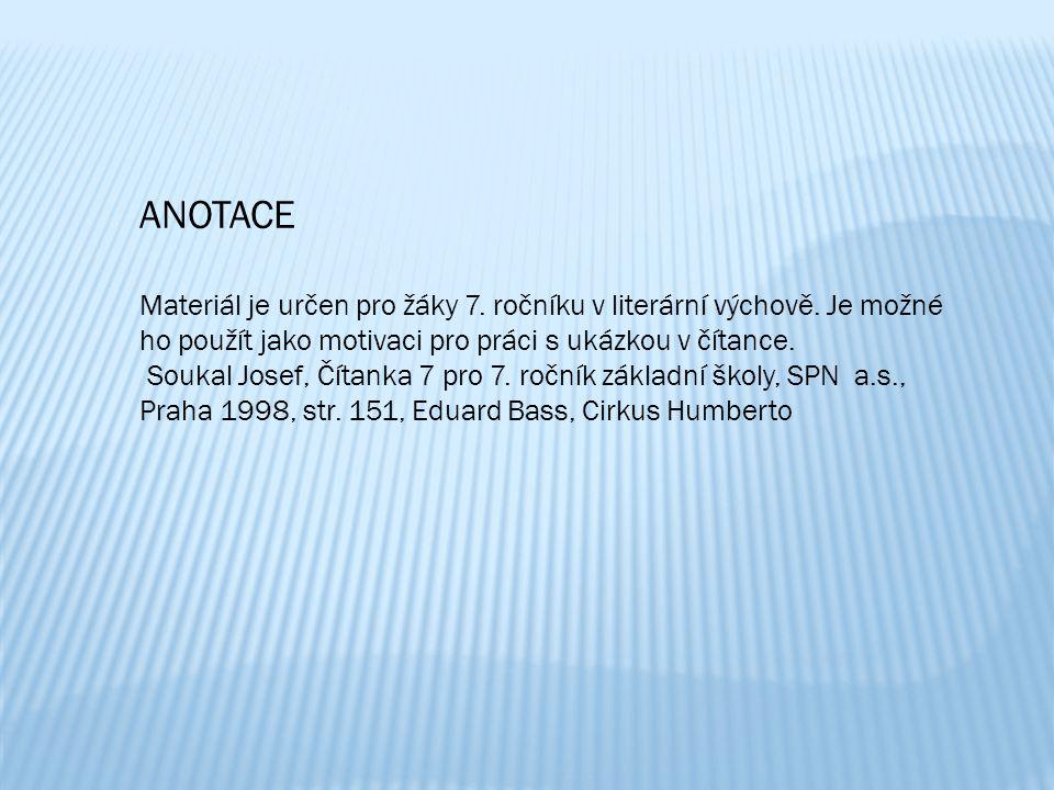 ANOTACE Materiál je určen pro žáky 7. ročníku v literární výchově. Je možné ho použít jako motivaci pro práci s ukázkou v čítance.