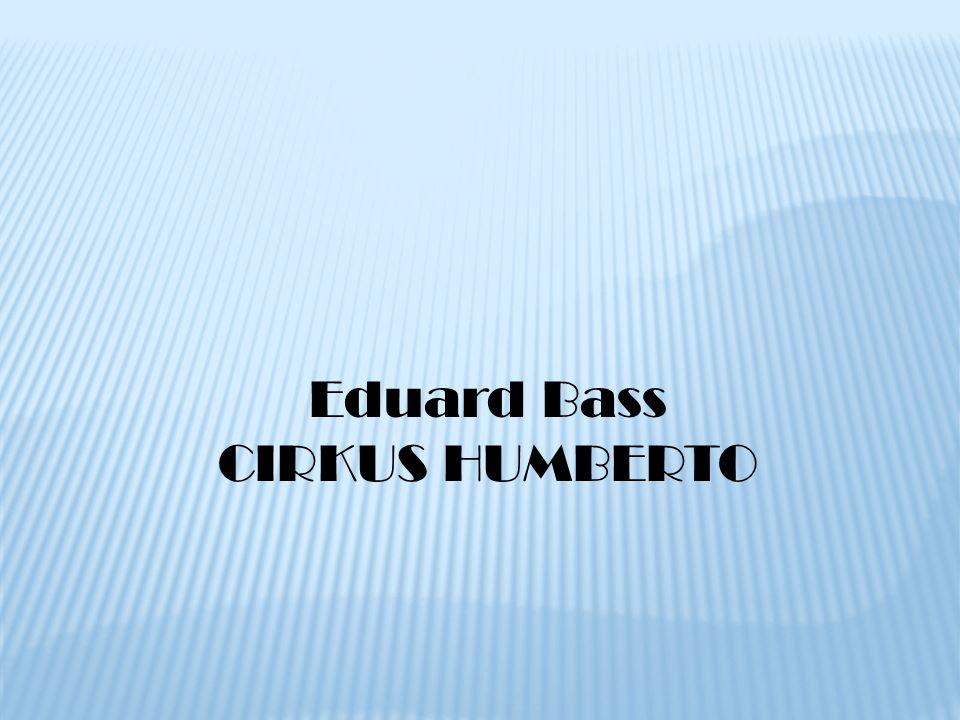 Eduard Bass CIRKUS HUMBERTO