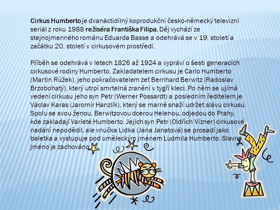 Cirkus Humberto je dvanáctidílný koprodukční česko-německý televizní seriál z roku 1988 režiséra Františka Filipa. Děj vychází ze stejnojmenného románu Eduarda Basse a odehrává se v 19. století a začátku 20. století v cirkusovém prostředí.