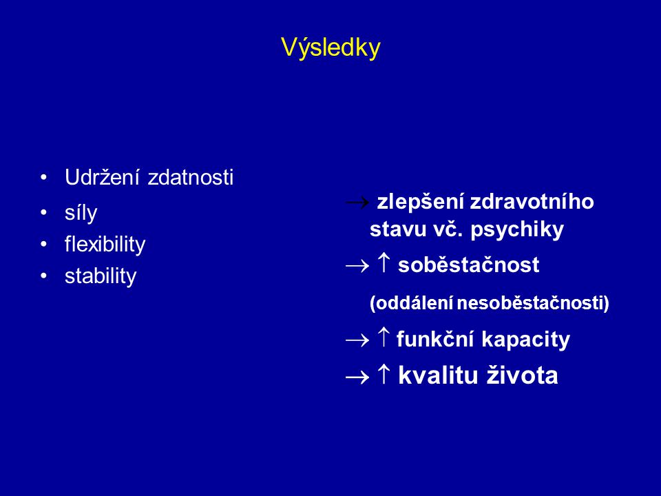  zlepšení zdravotního stavu vč. psychiky   soběstačnost