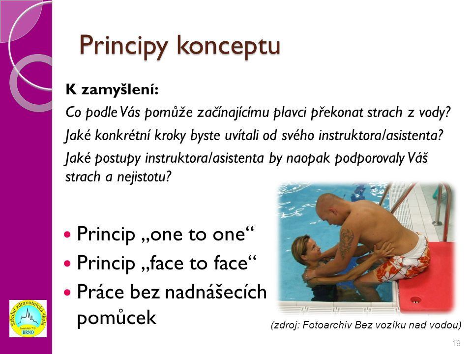 "Principy konceptu Princip ""one to one Princip ""face to face"