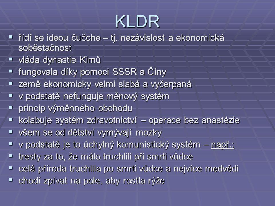 KLDR řídí se ideou čučche – tj. nezávislost a ekonomická soběstačnost