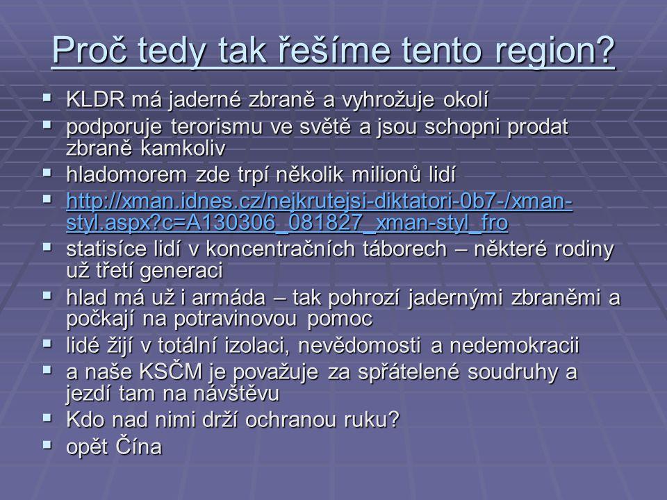 Proč tedy tak řešíme tento region