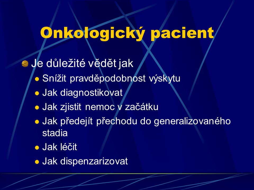 Onkologický pacient Je důležité vědět jak