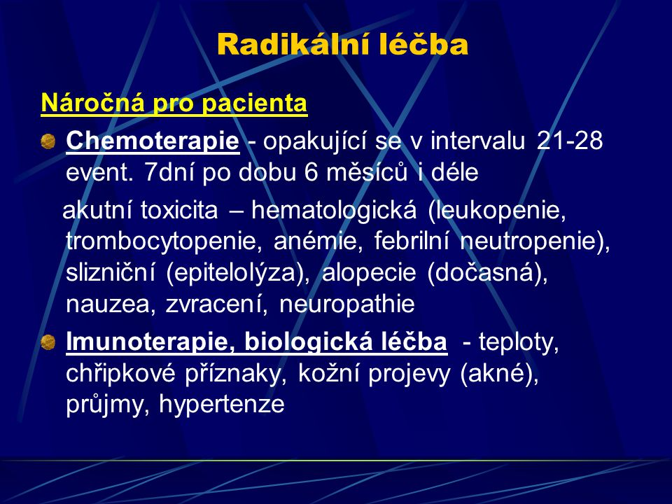 Radikální léčba Náročná pro pacienta