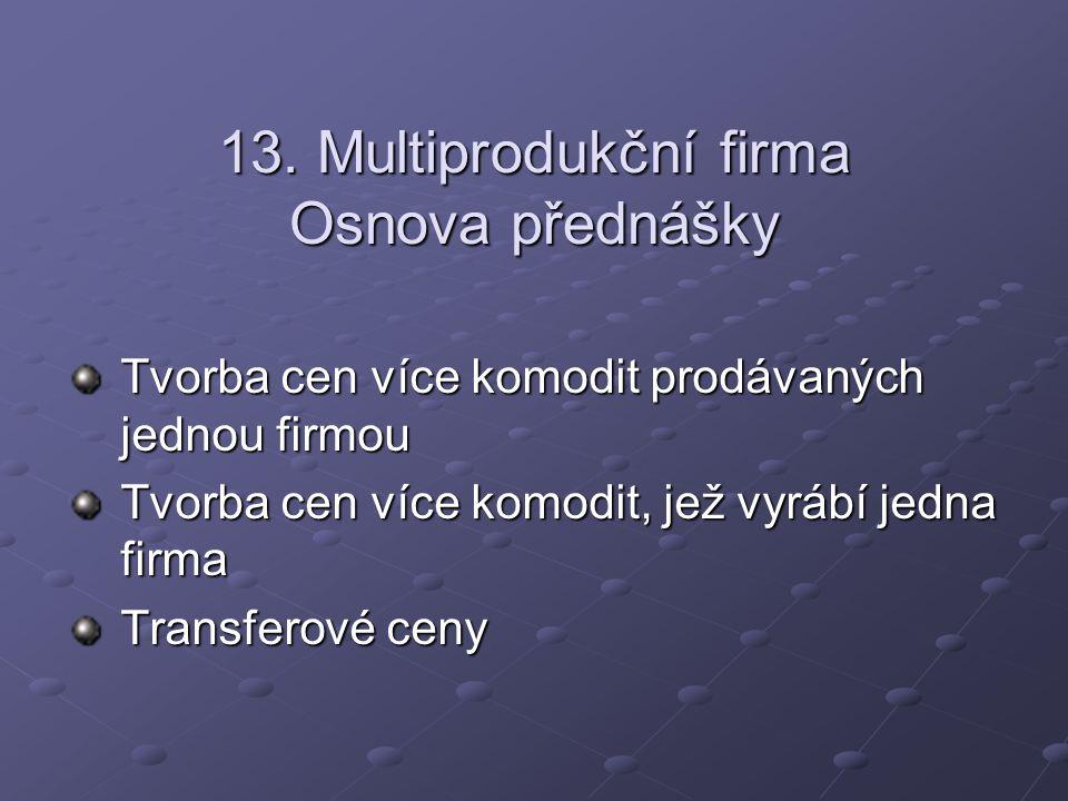 13. Multiprodukční firma Osnova přednášky