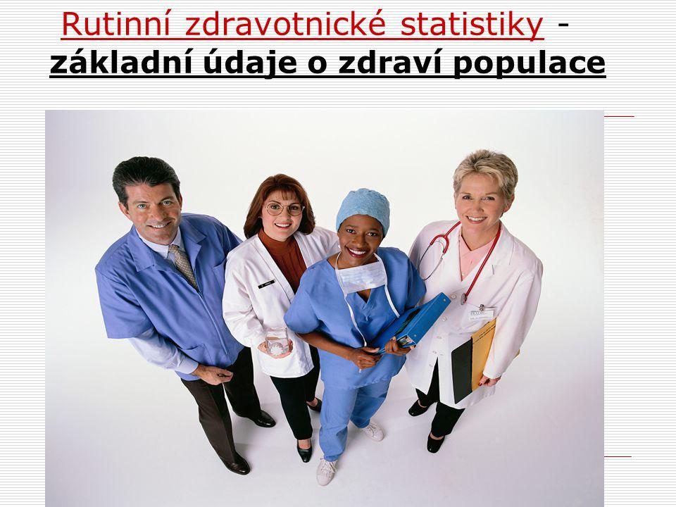 Rutinní zdravotnické statistiky -základní údaje o zdraví populace