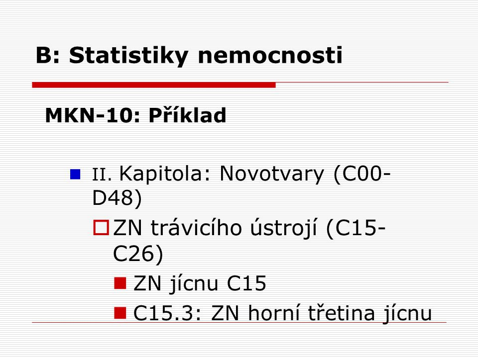 B: Statistiky nemocnosti
