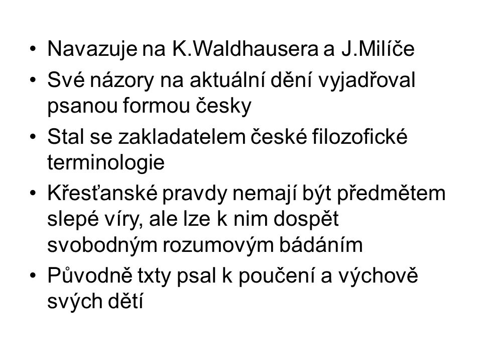 Navazuje na K.Waldhausera a J.Milíče