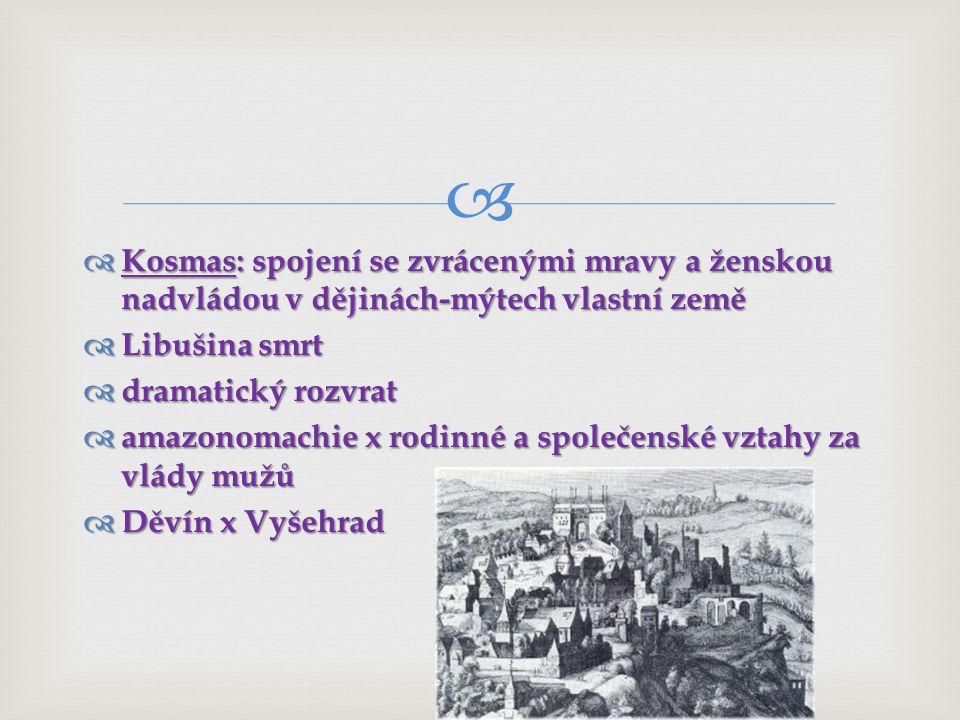 Kosmas: spojení se zvrácenými mravy a ženskou nadvládou v dějinách-mýtech vlastní země