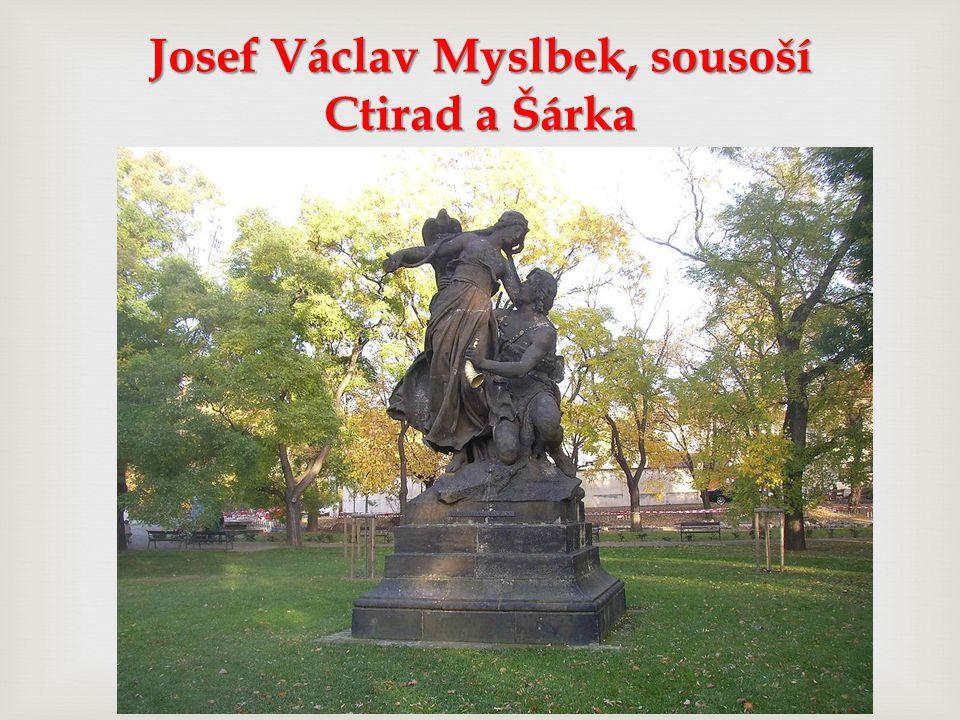Josef Václav Myslbek, sousoší Ctirad a Šárka
