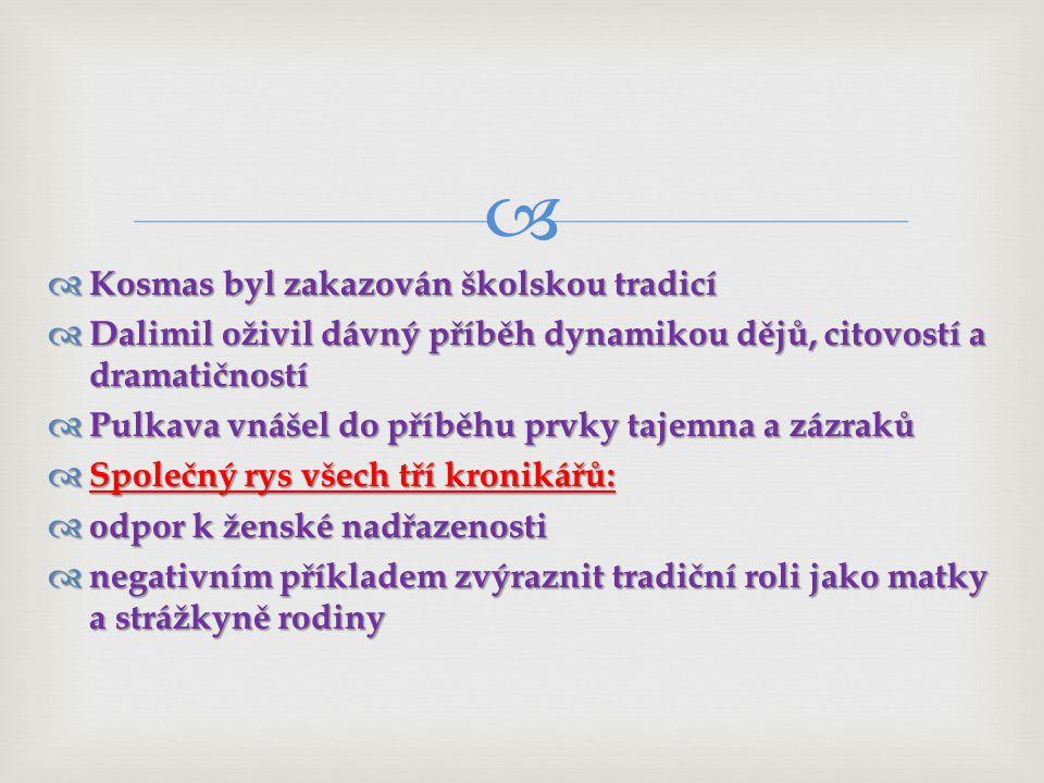 Kosmas byl zakazován školskou tradicí