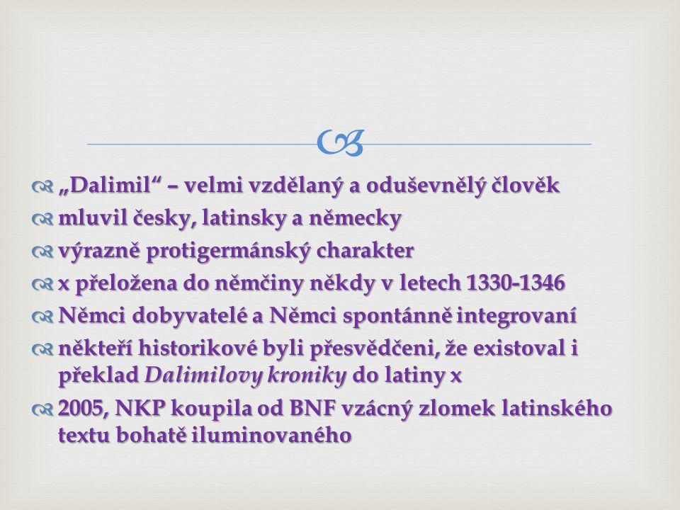 """""""Dalimil – velmi vzdělaný a oduševnělý člověk"""