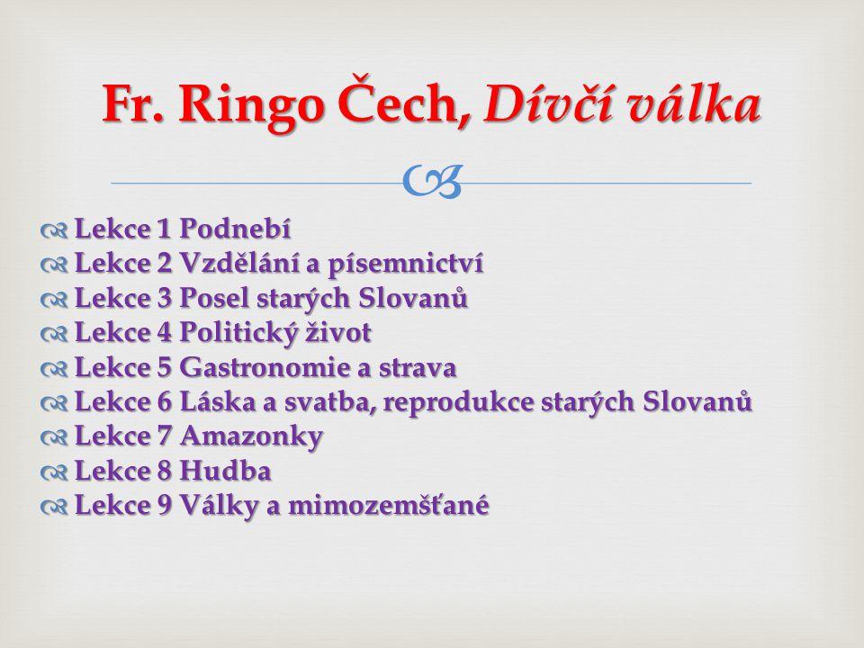 Fr. Ringo Čech, Dívčí válka