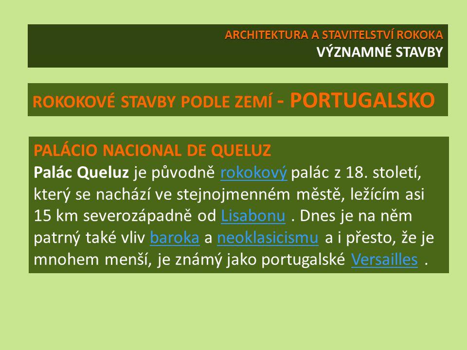 ROKOKOVÉ STAVBY PODLE ZEMÍ - PORTUGALSKO