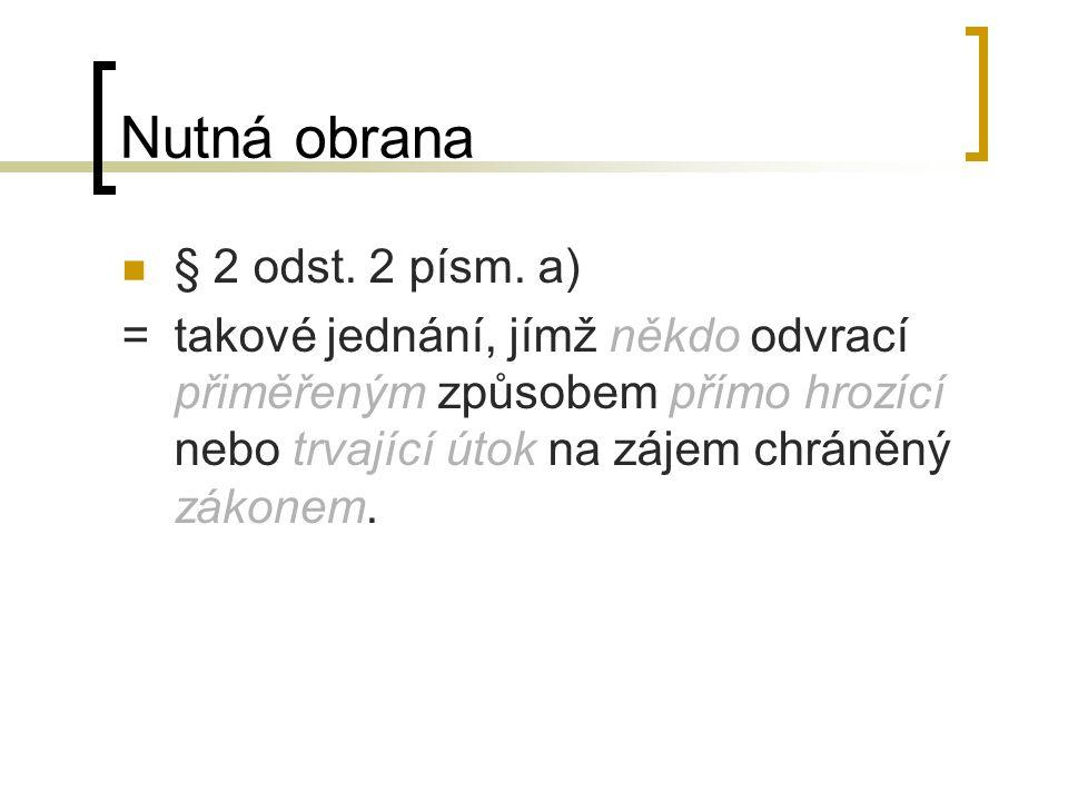 Nutná obrana § 2 odst. 2 písm. a)