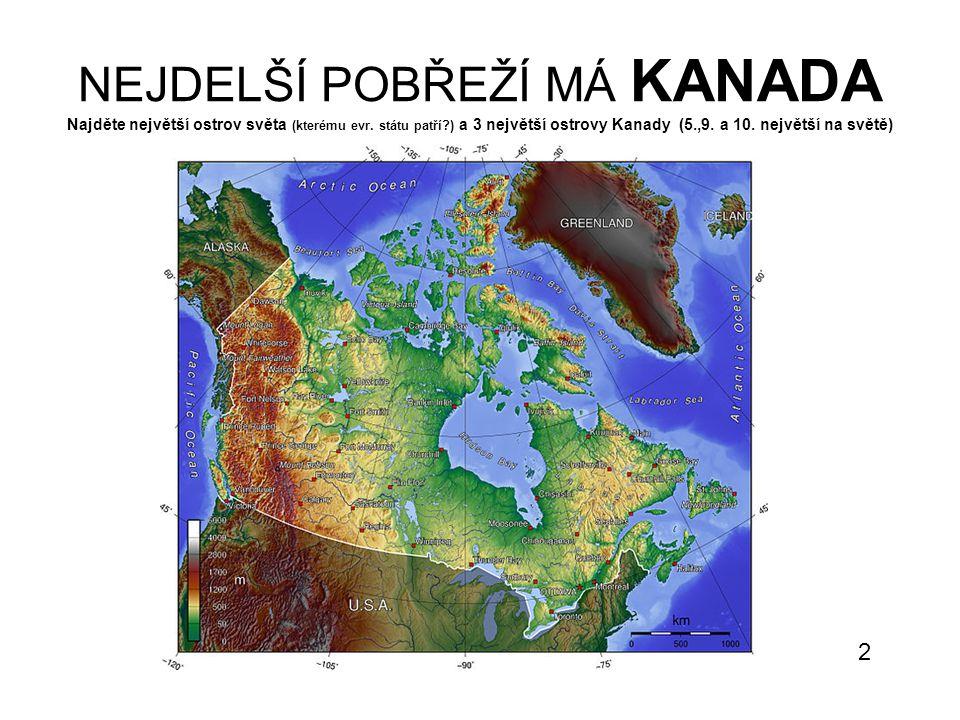 NEJDELŠÍ POBŘEŽÍ MÁ KANADA Najděte největší ostrov světa (kterému evr