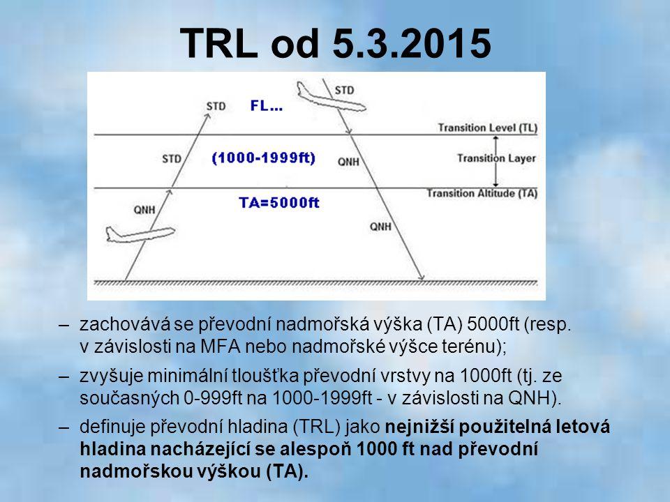 TRL od 5.3.2015 zachovává se převodní nadmořská výška (TA) 5000ft (resp. v závislosti na MFA nebo nadmořské výšce terénu);