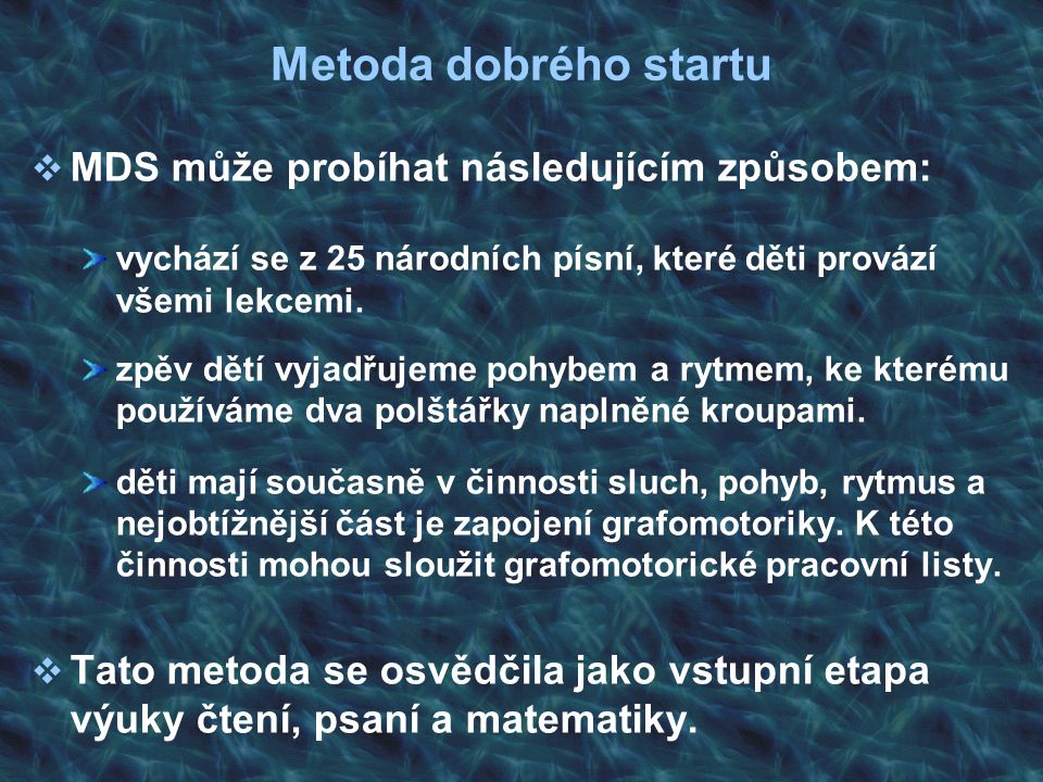 Metoda dobrého startu MDS může probíhat následujícím způsobem: