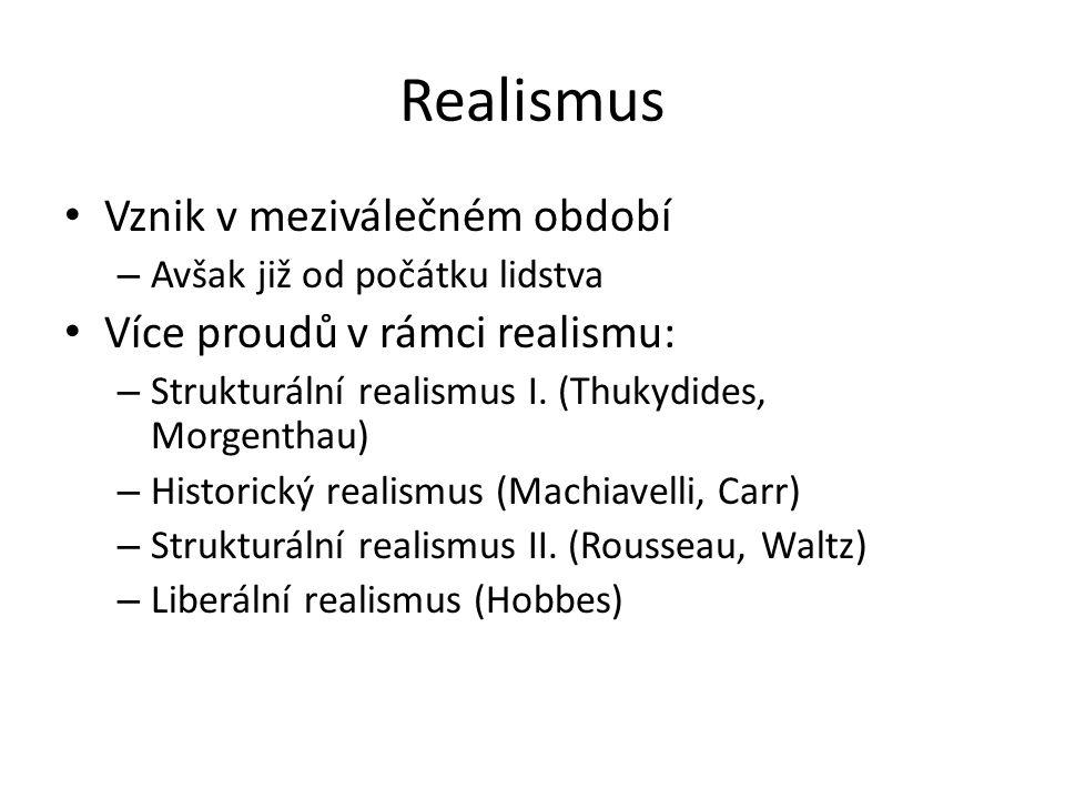 Realismus Vznik v meziválečném období Více proudů v rámci realismu: