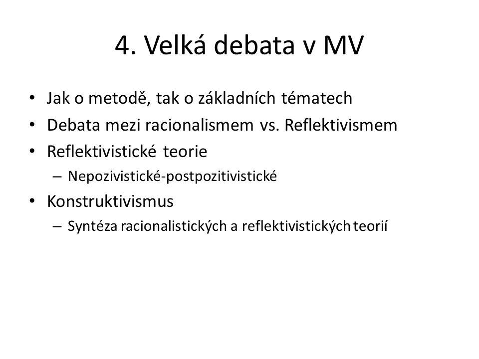 4. Velká debata v MV Jak o metodě, tak o základních tématech