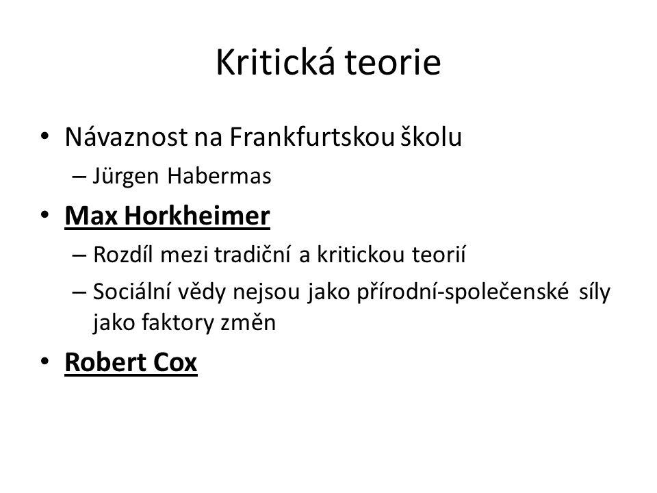 Kritická teorie Návaznost na Frankfurtskou školu Max Horkheimer