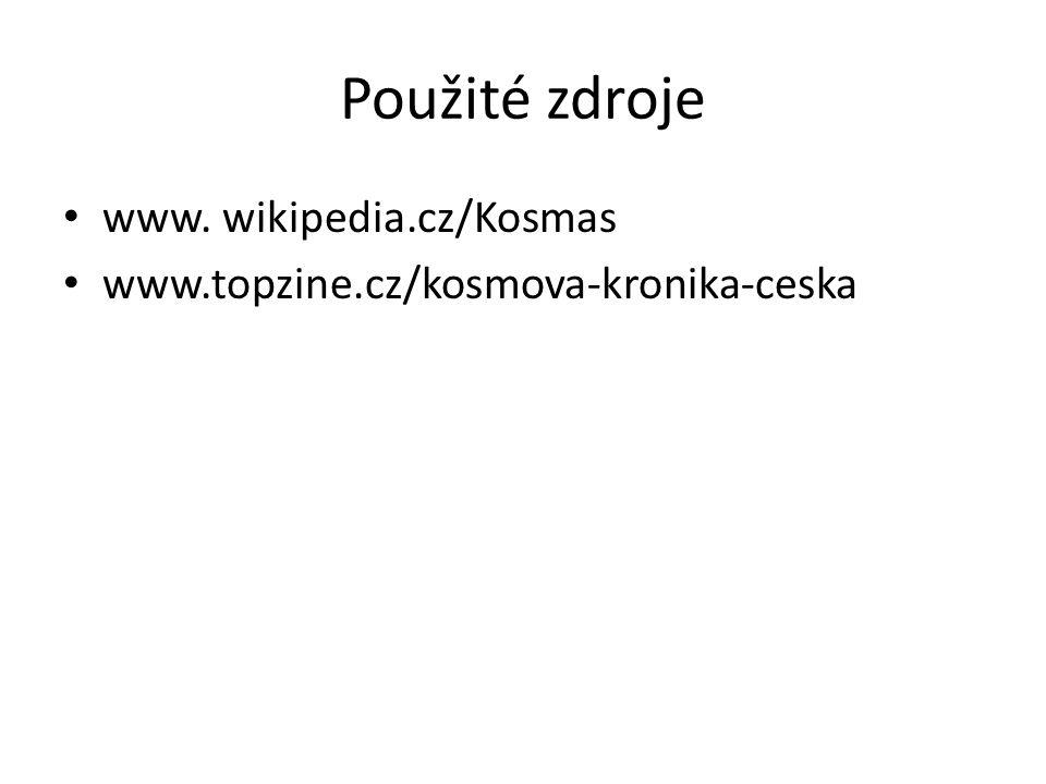 Použité zdroje www. wikipedia.cz/Kosmas
