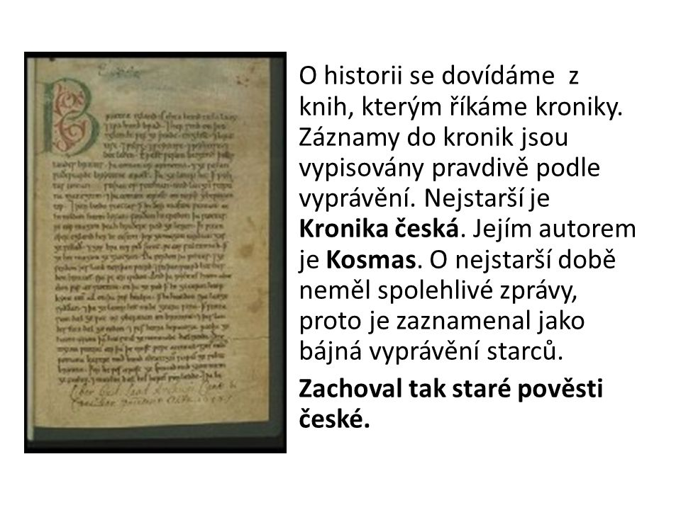 O historii se dovídáme z knih, kterým říkáme kroniky