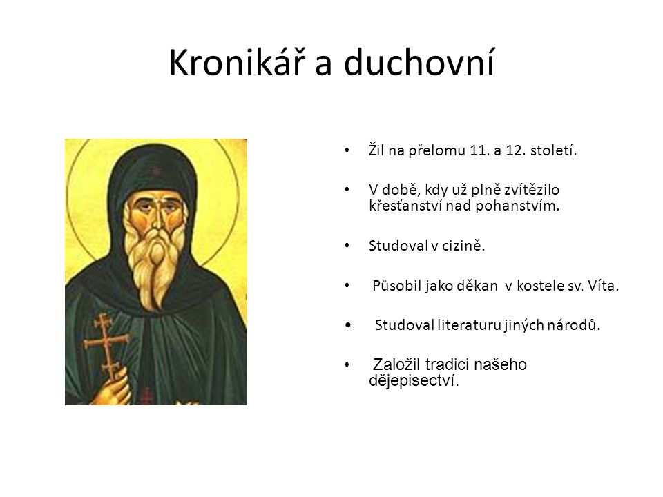 Kronikář a duchovní Žil na přelomu 11. a 12. století.