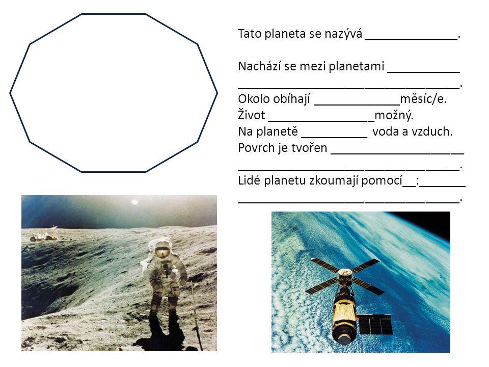 Tato planeta se nazývá ______________.
