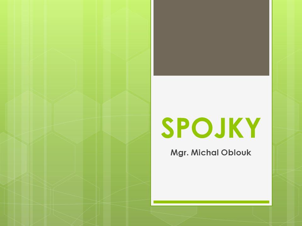 SPOJKY Mgr. Michal Oblouk