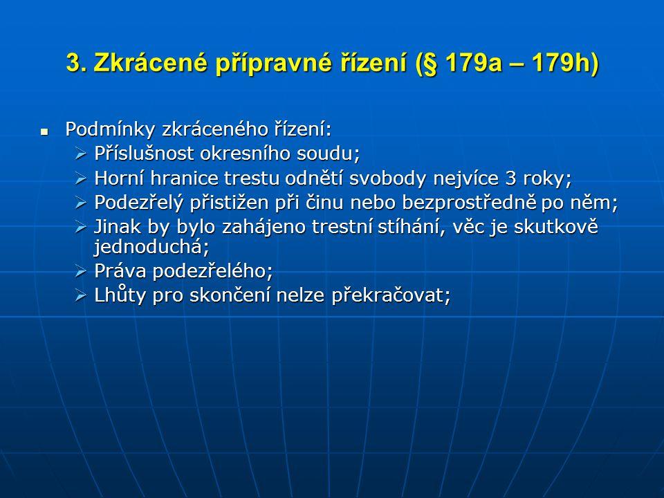 3. Zkrácené přípravné řízení (§ 179a – 179h)
