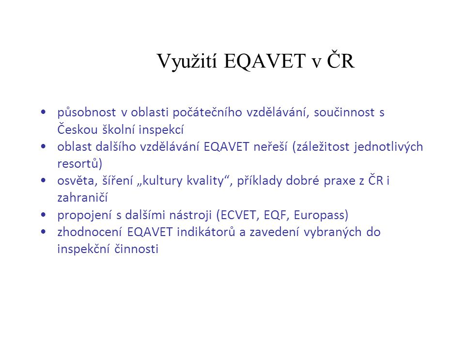 Využití EQAVET v ČR působnost v oblasti počátečního vzdělávání, součinnost s Českou školní inspekcí.