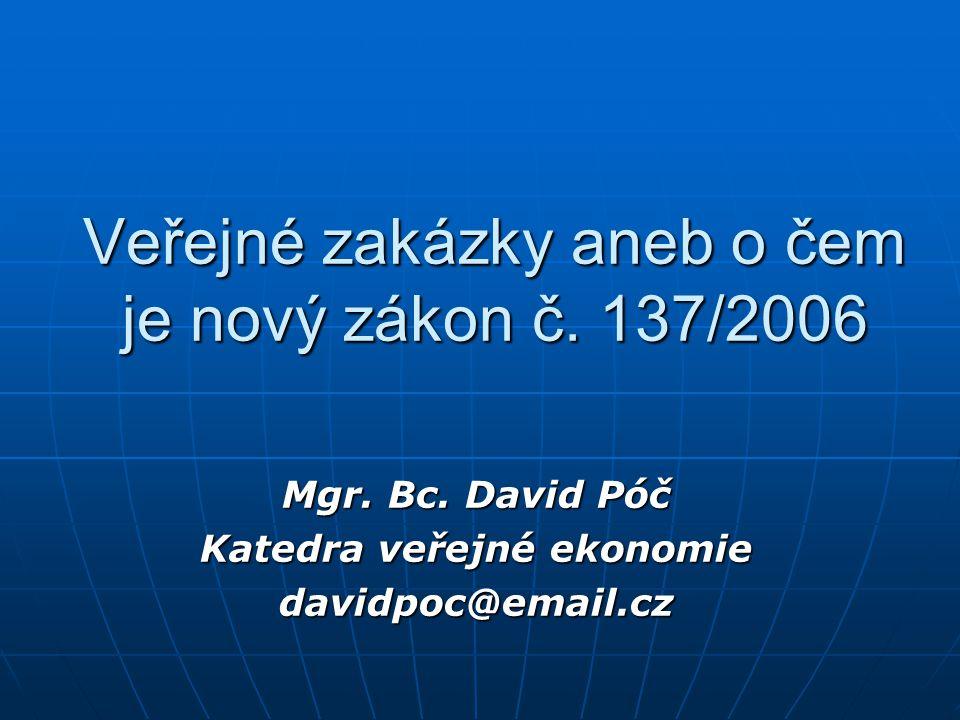 Veřejné zakázky aneb o čem je nový zákon č. 137/2006