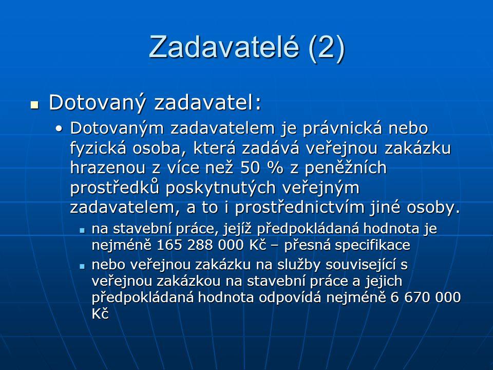Zadavatelé (2) Dotovaný zadavatel:
