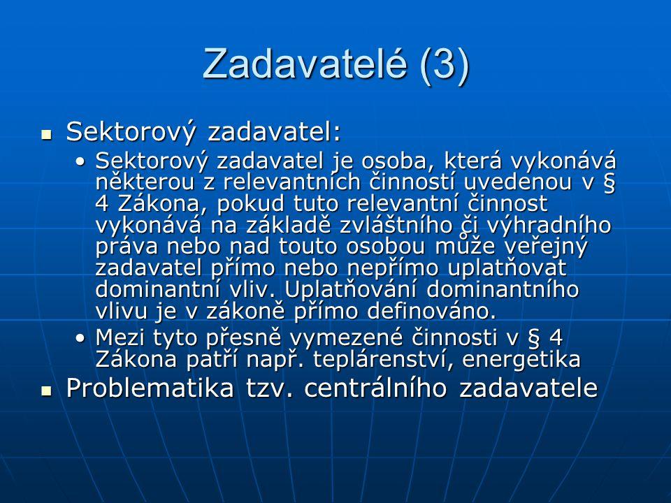 Zadavatelé (3) Sektorový zadavatel: