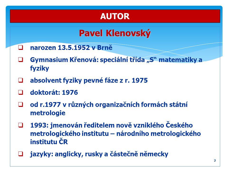 Pavel Klenovský AUTOR narozen 13.5.1952 v Brně