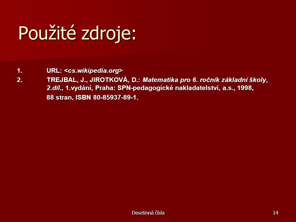 Použité zdroje: 1. URL: <cs.wikipedia.org>