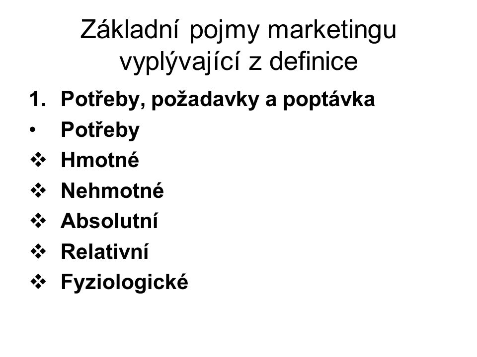 Základní pojmy marketingu vyplývající z definice