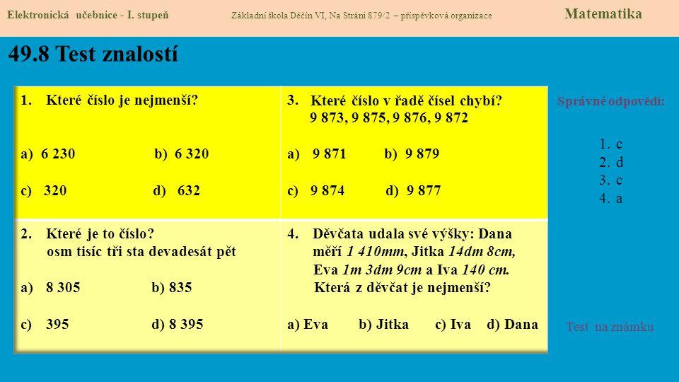 49.8 Test znalostí Které číslo je nejmenší 6 230 b) 6 320
